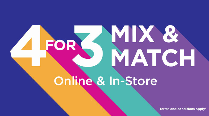 4 For 3 Mix and Match on Thousands of Products!