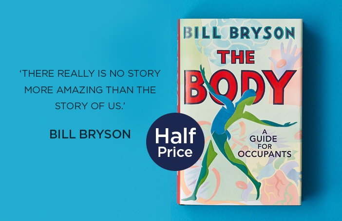HALF PRICE! New Bill Bryson - The Body