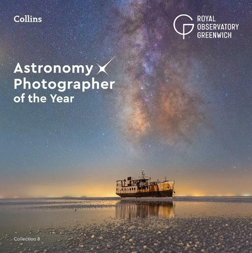 Astronomy Photographer of the Year: Collection 8 | WHSmith