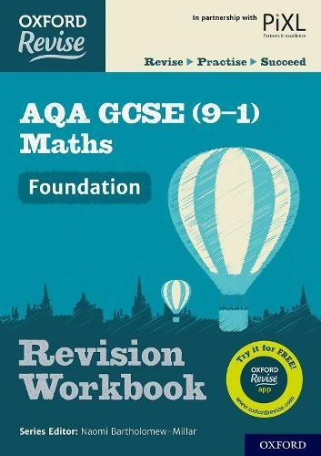 REVISE AQA GCSE 9-1 Mathematics Foundation Revision Workbook For the 9-1 REVISE
