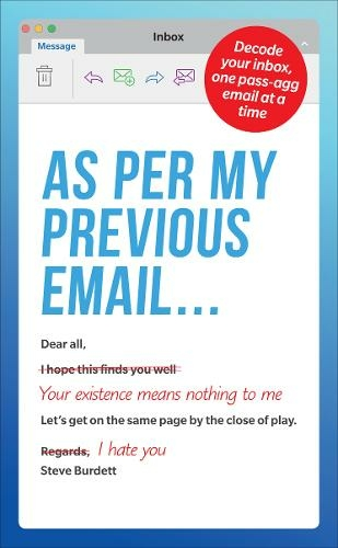 As Per My Previous Email ...: Decode Your Inbox, One Pass-Agg Message At A  Time by Steve Burdett | WHSmith