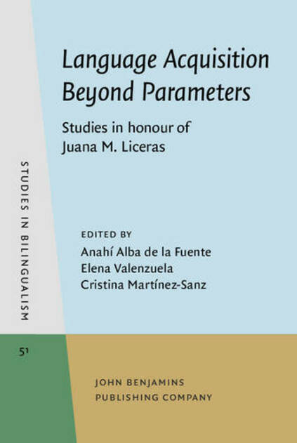 Language Acquisition Beyond Parameters Studies in honour of Juana M