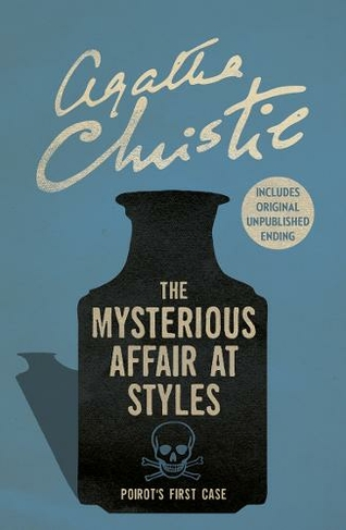 The Mysterious Affair at Styles: (Poirot)