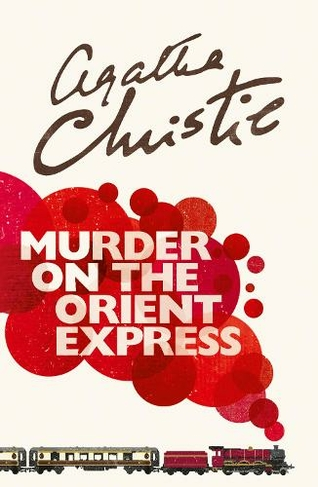 Murder on the Orient Express: (Poirot) by Agatha Christie | WHSmith