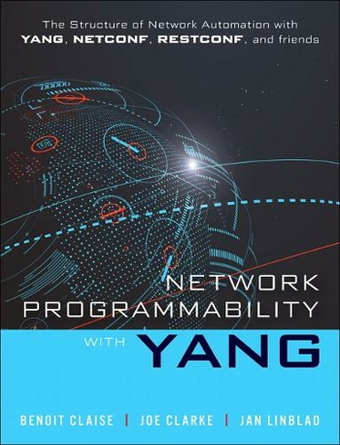 Network Programmability with YANG Data Modeling-driven Management with YANG