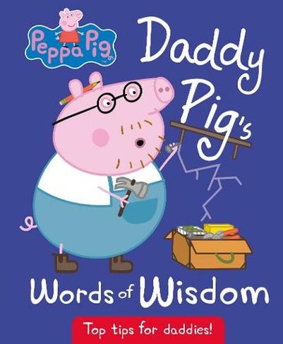 Peppa Pig Daddy Pig S Words Of Wisdom
