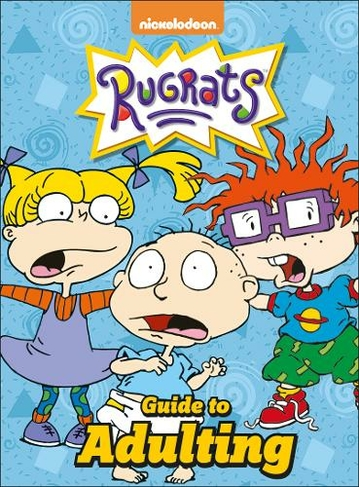 1027b343cc Nickelodeon Rugrats Guide To Adulting by Rachel Bozek   WHSmith