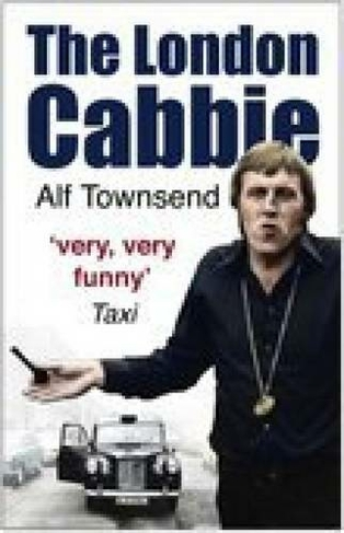 The London Cabbie New Edition By Alf Townsend Whsmith border=