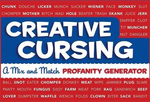Creative Cursing A Mix 'n' Match Profanity Generator
