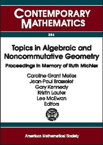 Topics in Algebraic and Noncommutative Geometry: Proceedings in Memory of Ruth Michler resources
