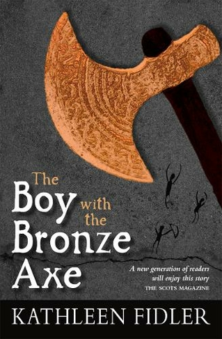 The Boy with the Bronze Axe: (Kelpies 3rd Revised edition)