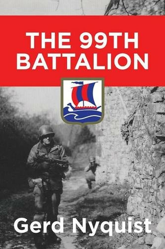 The 99th Battalion by Gerd Nyquist | WHSmith