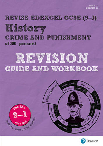 Revise Edexcel GCSE (9-1) History Crime and Punishment in Britain Revision  Guide and Workbook with free online edition