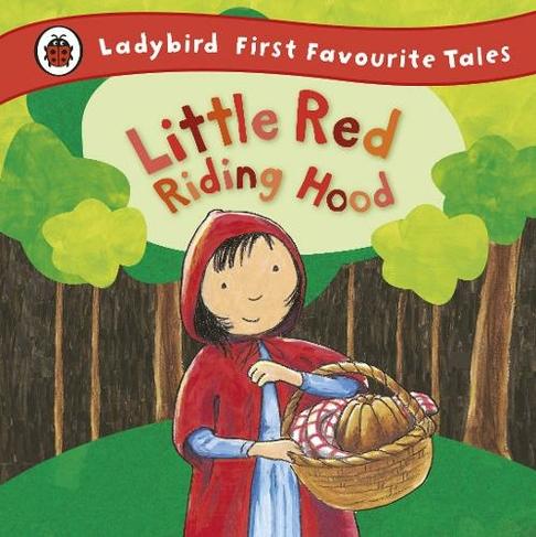 Little Red Riding Hood: Ladybird First Favourite Tales: (First Favourite Tales) by Mandy Ross | WHSmith