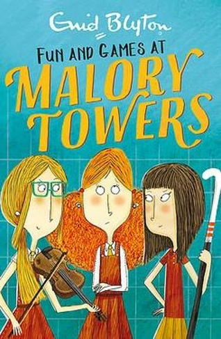 Malory Towers: Fun and Games Book 10