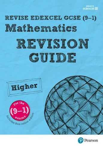 REVISE Edexcel GCSE (9-1) Mathematics Higher Revision Guide with FREE  online edition