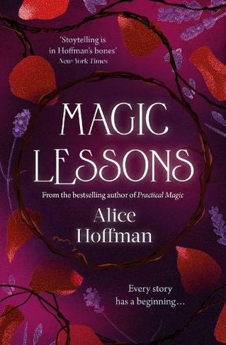 Magic Lessons: A Prequel to Practical Magic (The Practical Magic Series 1)