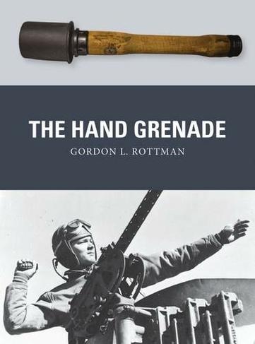 The Hand Grenade 38 by Gordon L  Rottman | WHSmith
