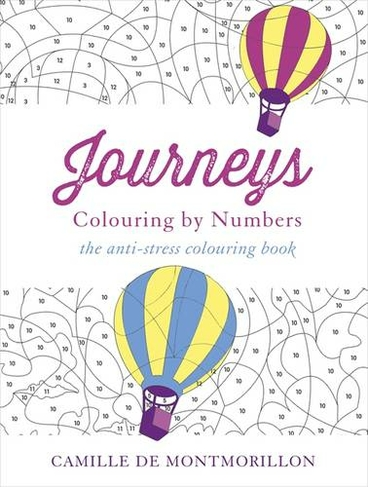 Journeys Colouring By Numbers Illustrated Edition By Camille De