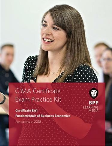 CIMA BA1 Fundamentals of Business Economics Practice and Revision Kit