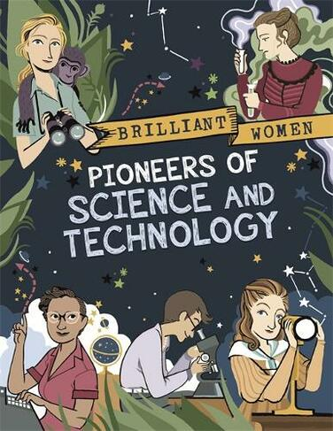 Brilliant Women: Pioneers of Science and Technology: (Brilliant Women)