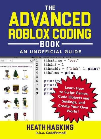 Magnificent The Advanced Roblox Coding Book An Unofficial Guide Learn How To Script Games Code Objects And Settings And Create Your Own World Machost Co Dining Chair Design Ideas Machostcouk