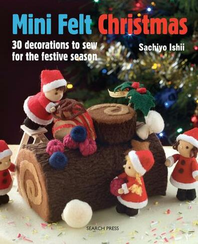 Felt Christmas Decorations Uk.Mini Felt Christmas 30 Decorations To Sew For The Festive Season
