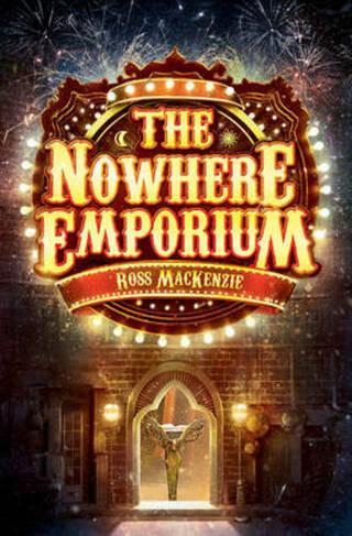 The Nowhere Emporium: (Kelpies 1) by Ross MacKenzie | WHSmith