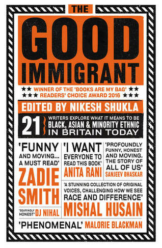 The Good Immigrant By Nikesh Shukla Whsmith