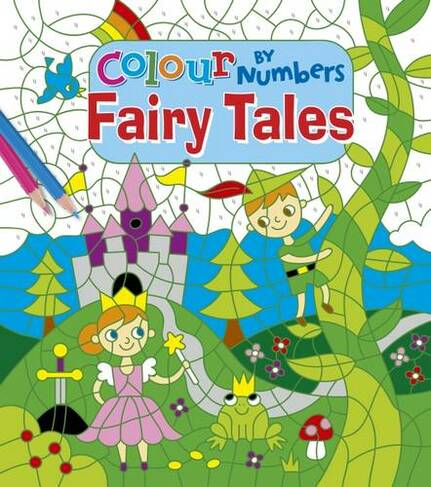 Colour By Numbers Fairy Tales By Lizzy Doyle Whsmith