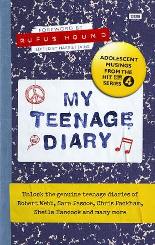 My Teenage Diary Adolescent Musings from the Hit BBC Radio 4 Series
