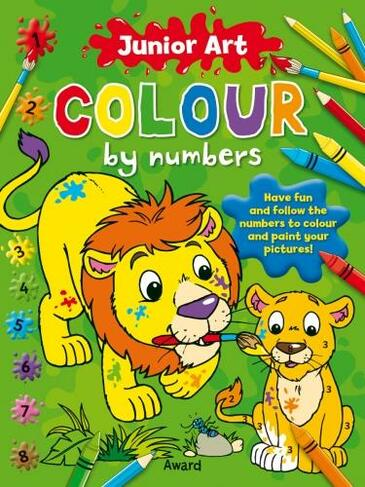 Lion Colour By Numbers By Anna Award Whsmith