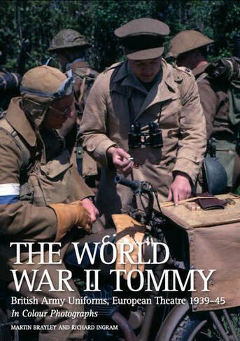 The World War II Tommy British Army Uniforms European Theatre 1939-45 New  edition