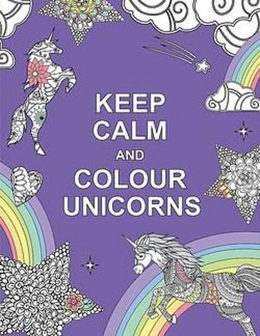 Keep Calm And Colour Unicorns Huck Pucker Colouring Books Whsmith