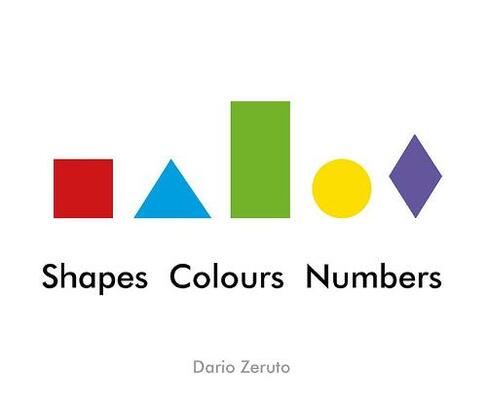 Shapes Colours Numbers By Dario Zeruto Whsmith