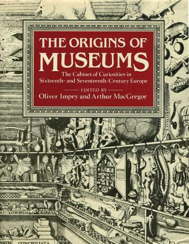 The Origins of Museums: The Cabinet of Curiosities in