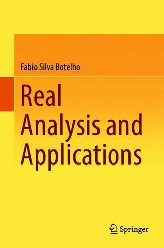 Real Analysis and Applications 1st ed  2018